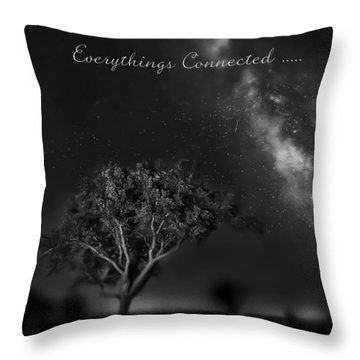 Everythings Connected Throw Pillow