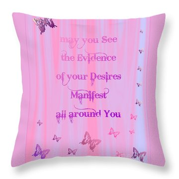 Evidence Of Desire Manifest Throw Pillow