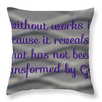 Faith Without Works Throw Pillow