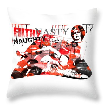 Filthy Nasty Naughty Throw Pillow
