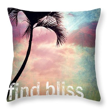 Find Bliss Stay Awhile Throw Pillow