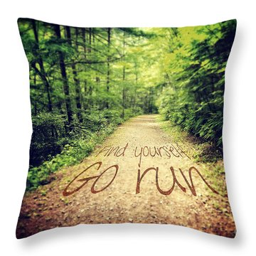 Find Yourself Go Run Throw Pillow