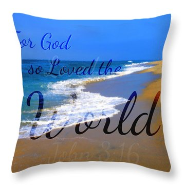 For God So Loved The World Throw Pillow by Sharon Soberon