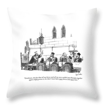 Gentlemen, The Fact That All My Horses And All Throw Pillow