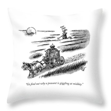 Go Find Out Why A Peasant Is Giggling At Midday Throw Pillow