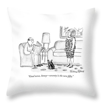 Good News, Honey - Seventy Is The New Fifty Throw Pillow