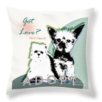 Got Love Adopt A Pet Poster Art Throw Pillow