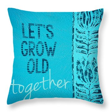 Grow Old Together  Throw Pillow by Bonnie Bruno