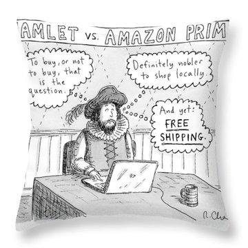 Hamlet Vs. Amazon Prime -- Hamlet Debates Throw Pillow