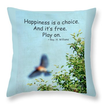 Throw Pillow featuring the photograph Happiness Is A Choice by Kerri Farley