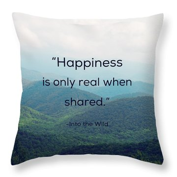 Throw Pillow featuring the photograph Happiness Is Only Real When Shared. by Kim Fearheiley