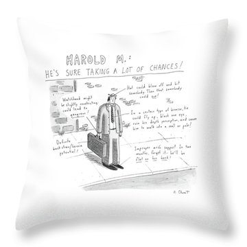Harold M.:  He's Sure Taking A Lot Of Chances! Throw Pillow