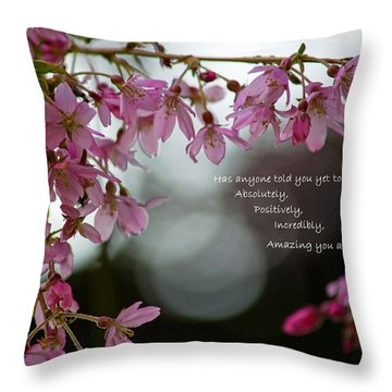 Throw Pillow featuring the photograph Has Anyone Told You... by Jordan Blackstone