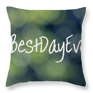 Hashtag Best Day Ever Throw Pillow