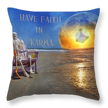 Have Faith In Karma Throw Pillow by Betsy Knapp