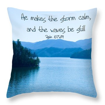 He Makes The Storm Calm Throw Pillow