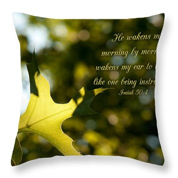 He Wakens Me Morning By Morning Throw Pillow