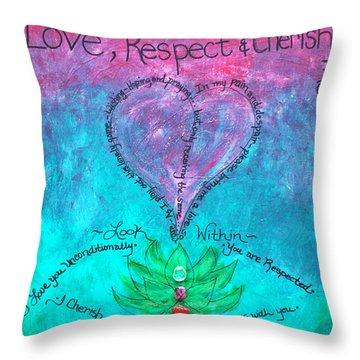 Healing Art - Love Respect And Cherish Me? Throw Pillow