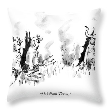 He's From Texas Throw Pillow