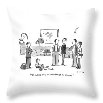 He's Talking Now Throw Pillow
