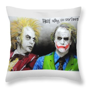 Hey, Why So Serious? Throw Pillow