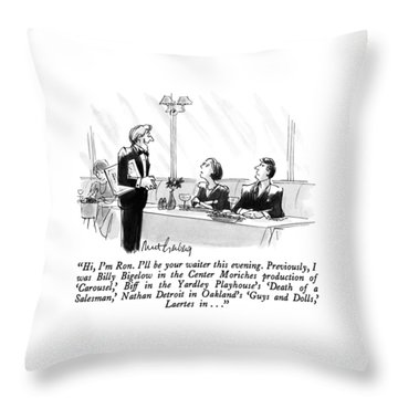 Hi, I'm Ron.  I'll Be Your Waiter This Evening Throw Pillow