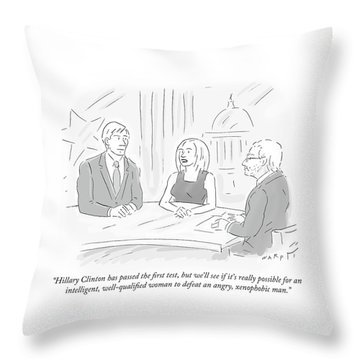 Hillary Clinton Has Passed The First Test Throw Pillow