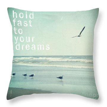 Hold Fast To Your Dreams Throw Pillow