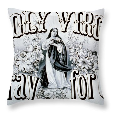 Holy Virgin Pray For Us Throw Pillow by Bill Cannon