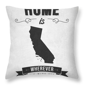 Home Is Wherever I'm With You California - Gray Throw Pillow