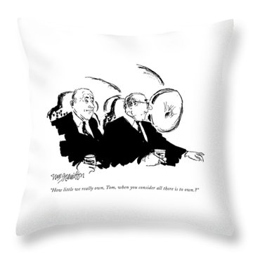 How Little We Really Own Throw Pillow