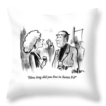 How Long Did You Live In Santa Fe? Throw Pillow