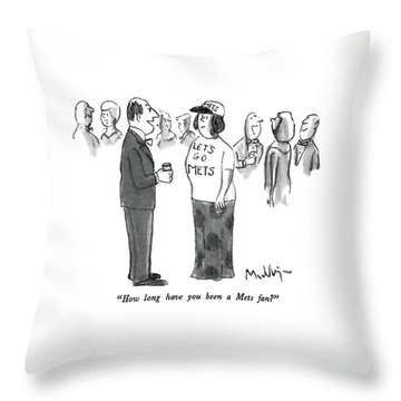 How Long Have You Been A Mets Fan? Throw Pillow