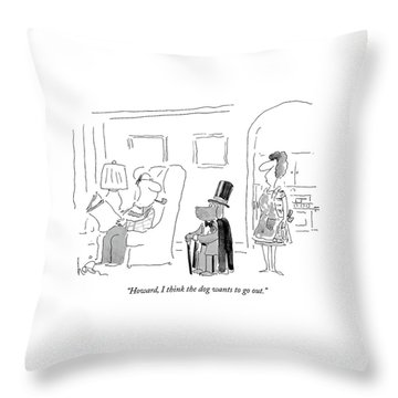 Howard, I Think The Dog Wants To Go Out Throw Pillow by Arnie Levin