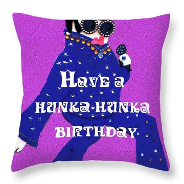 Hunka Hunka Birthday Throw Pillow
