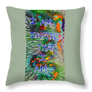 I Am Inspired Throw Pillow
