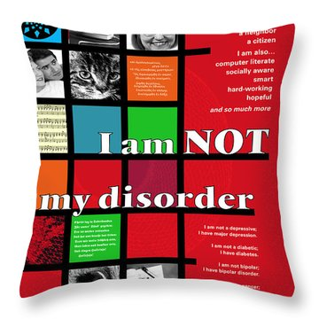I Am Not My Disorder Throw Pillow