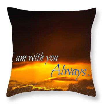 I Am With You Always Throw Pillow by Sharon Soberon