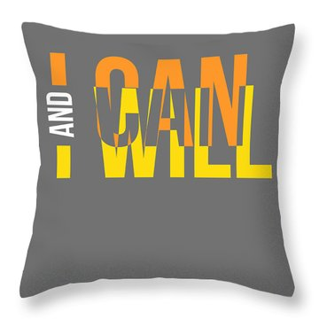 I Can And I Will Poster Throw Pillow