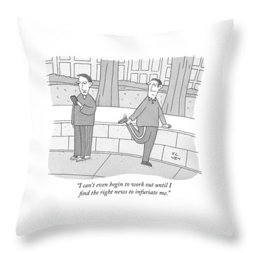 I Can't Even Begin To Work Out Until I Find Throw Pillow