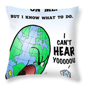 I Can't Hear You Throw Pillow by Mark Armstrong