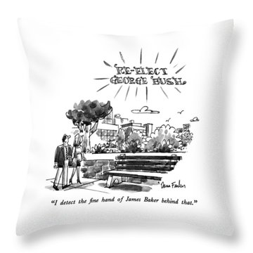 I Detect The Fine Hand Of James Baker Behind That Throw Pillow by Dana Fradon