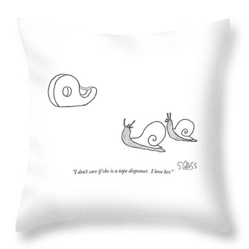 I Don't Care If She Is A Tape Dispenser.  I Love Throw Pillow by Sam Gross