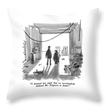 I Dreamed Last Night That We Two-hundred-dollared Throw Pillow