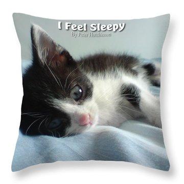 I Feel Sleepy Throw Pillow