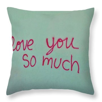 I Love You So Much Throw Pillow