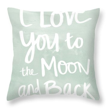 I Love You To The Moon And Back- Inspirational Quote Throw Pillow