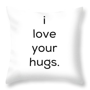 Throw Pillow featuring the photograph I Love Your Hugs by Kim Fearheiley