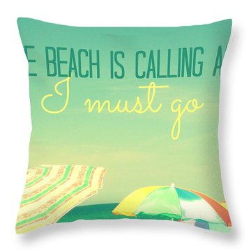 I Must Go Throw Pillow by Valerie Reeves
