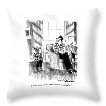 I Need Some Short-term Economic Stimulus Throw Pillow